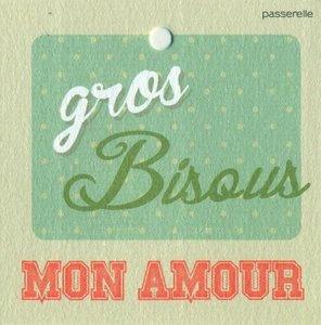 Vintage Gros bisous mon amour !